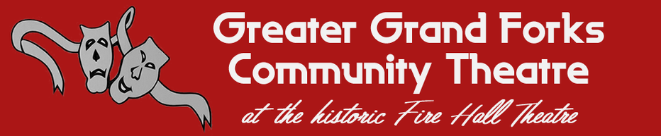 Greater Grand Forks Community Theatre at the Historic Fire Hall Theatre